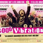 Good Vibrations (2012) review by That Film Dude
